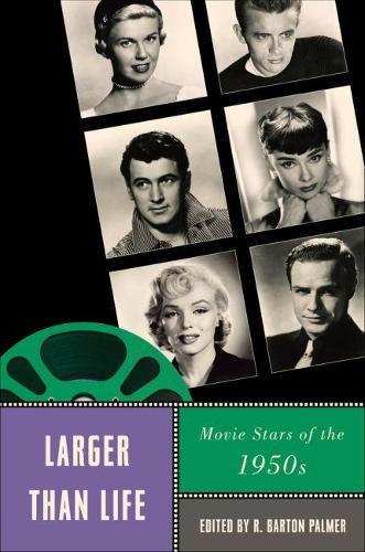 Larger Than Life: Movie Stars of the 1950s - Star Decades: American Culture/American Cinema (Paperback)