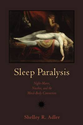 Sleep Paralysis: Night-mares, Nocebos and the Mind-Body Connection (Hardback)