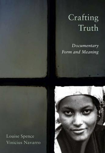 Crafting Truth: Documentary Form and Meaning (Paperback)