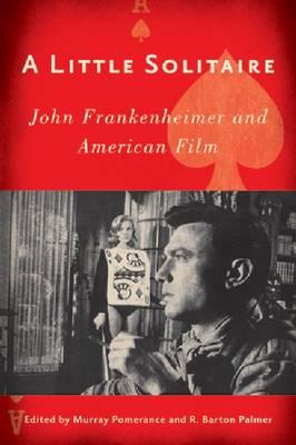 A Little Solitaire: John Frankenheimer and American Films (Hardback)