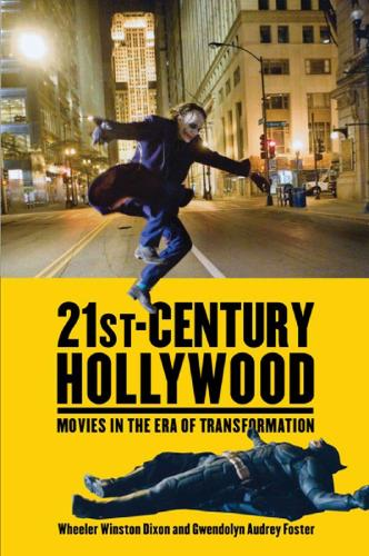 21st-Century Hollywood: Movies in the Era of Transformation (Hardback)