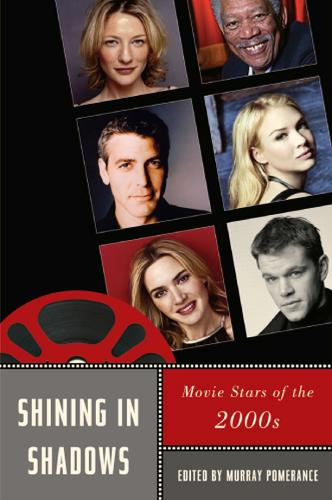 Shining in Shadows: Movie Stars of the 2000s (Paperback)