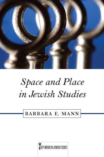 Space and Place in Jewish Studies - Key Words in Jewish Studies (Hardback)