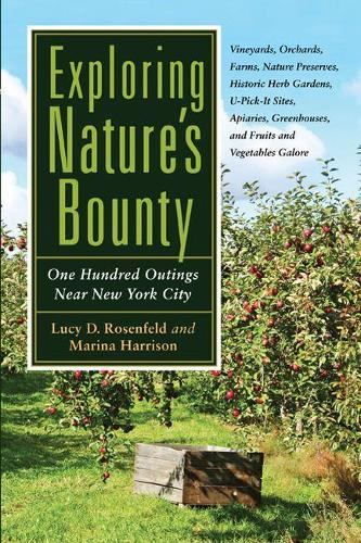 Exploring Nature's Bounty: One Hundred Outings Near New York City (Paperback)