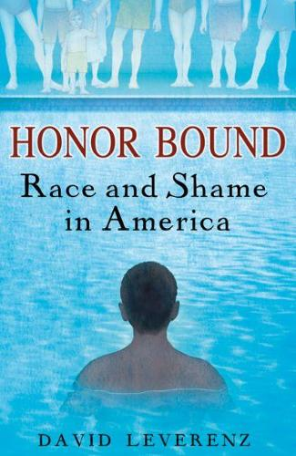 Honor Bound: Race and Shame in America (Paperback)