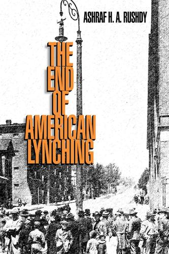 The End of American Lynching (Paperback)