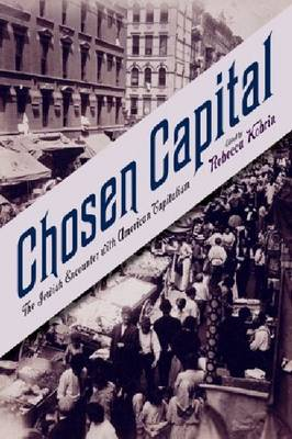 Chosen Capital: The Jewish Encounter with American Capitalism (Paperback)