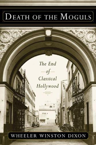 Death of the Moguls: The End of Classical Hollywood (Hardback)