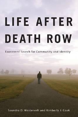 Life after Death Row: Exonerees' Search for Community and Identity - Critical Issues in Crime and Society (Hardback)