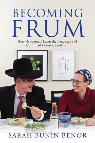 Becoming Frum: How Newcomers Learn the Language and Culture of Orthodox Judaism - Jewish Cultures of the World (Paperback)