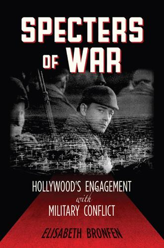 Specters of War: Hollywood's Engagement with Military Conflict (Paperback)