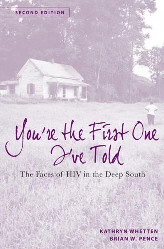 You're the First One I've Told: The Faces of HIV in the Deep South (Paperback)