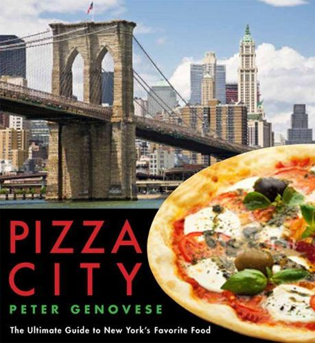 Pizza City: The Ultimate Guide to New York's Favorite Food (Paperback)