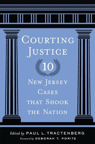Courting Justice: Ten New Jersey Cases That Shook the Nation - Rivergate Regionals Collection (Paperback)