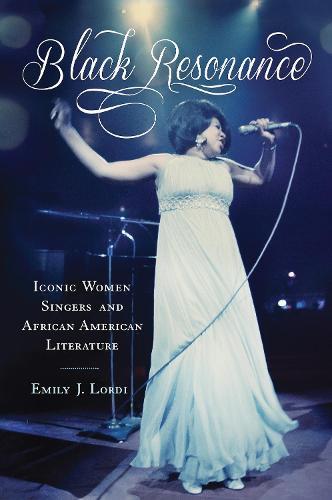 Black Resonance: Iconic Women Singers and African American Literature - The American Literatures Initiative (Hardback)