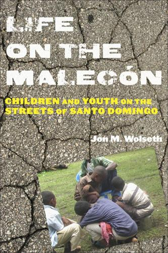 Life on the Malecon: Children and Youth on the Streets of Santo Domingo - Series in Childhood Studies (Paperback)