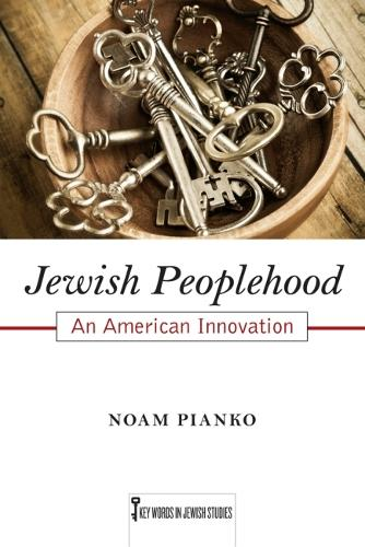 Jewish Peoplehood: An American Innovation - Key Words in Jewish Studies (Paperback)