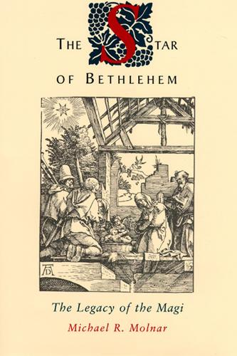 The Star of Bethlehem: The Legacy of the Magi (Paperback)