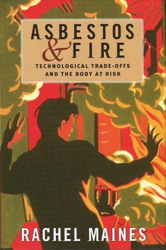 Asbestos and Fire: Technological Tradeoffs and the Body at Risk (Paperback)