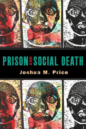 Prison and Social Death - Critical Issues in Crime and Society (Hardback)