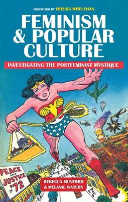 Feminism and Popular Culture: Investigating the Postfeminist Mystique (Hardback)