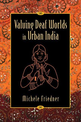 Valuing Deaf Worlds in Urban India (Paperback)