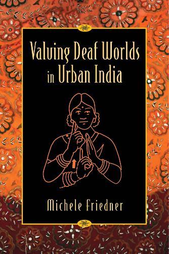 Valuing Deaf Worlds in Urban India (Hardback)