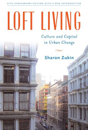 Loft Living: Culture and Capital in Urban Change (Paperback)