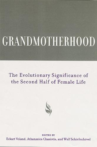 Grandmotherhood: The Evolutionary Significance of the Second Half of Female Life (Paperback)