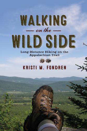 Walking on the Wild Side: Long-Distance Hiking on the Appalachian Trail (Hardback)