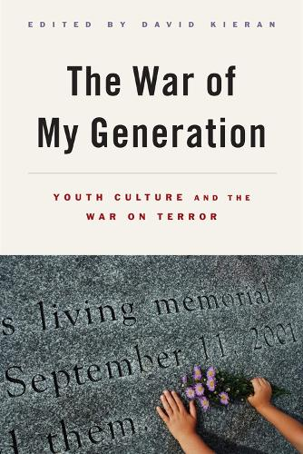 The War of My Generation: Youth Culture and the War on Terror (Hardback)