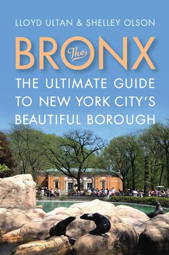 The Bronx: The Ultimate Gude to New York City's Beautiful Borough - Rivergate Regionals Collection (Paperback)