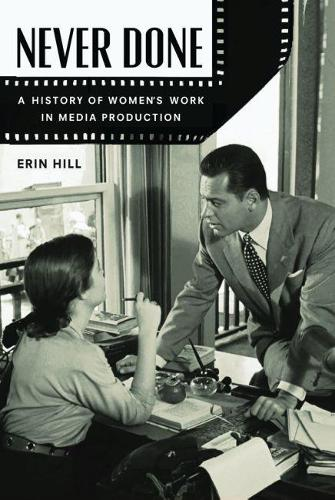Never Done: A History of Women's Work in Media Production (Hardback)