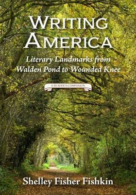 Writing America: Literary Landmarks from Walden Pond to Wounded Knee (Hardback)