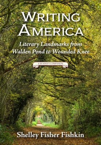 Writing America: Literary Landmarks from Walden Pond to Wounded Knee (A Reader's Companion) (Paperback)
