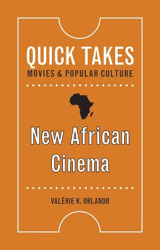 New African Cinema - Quick Takes: Movies and Popular Culture (Paperback)