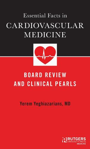 Essential Facts in Cardiovascular Medicine: Board Review and Clinical Pearls (Paperback)