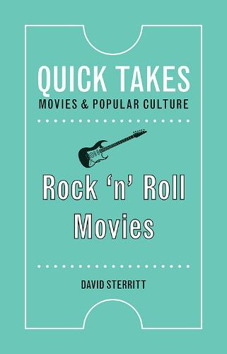 Rock 'n' Roll Movies - Quick Takes: Movies and Popular Culture (Paperback)