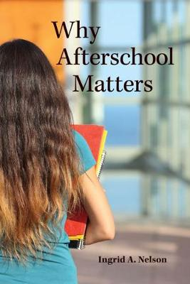 Why Afterschool Matters - Rutgers Series in Childhood Studies (Hardback)