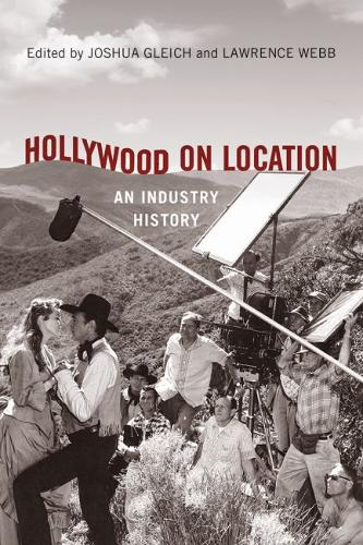 Hollywood on Location: An Industry History (Paperback)