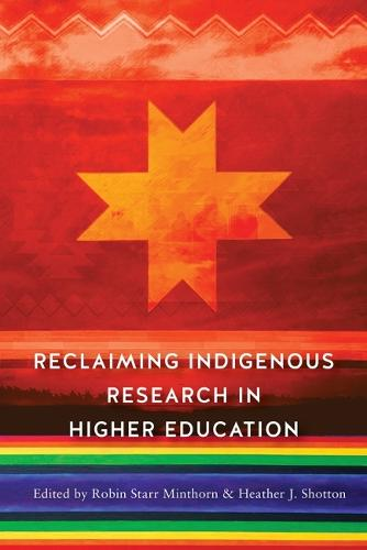 Reclaiming Indigenous Research in Higher Education (Hardback)