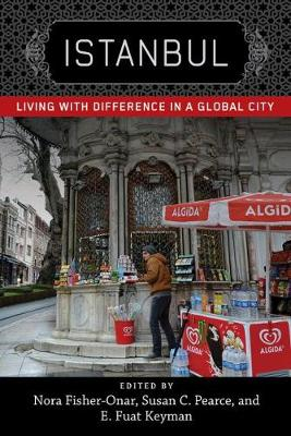Istanbul: Living with Difference in a Global City - New Directions in International Studies (Hardback)