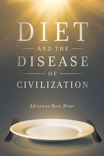 Diet and the Disease of Civilization (Hardback)