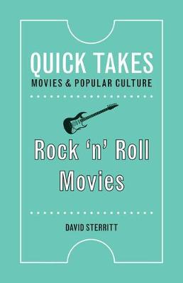Rock 'n' Roll Movies - Quick Takes: Movies and Popular Culture (Hardback)