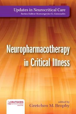 Neuropharmacotherapy in Critical Illness - Updates in Neurocritical Care (Paperback)