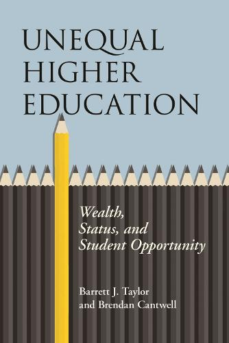 Unequal Higher Education: Wealth, Status, and Student Opportunity - The American Campus (Paperback)