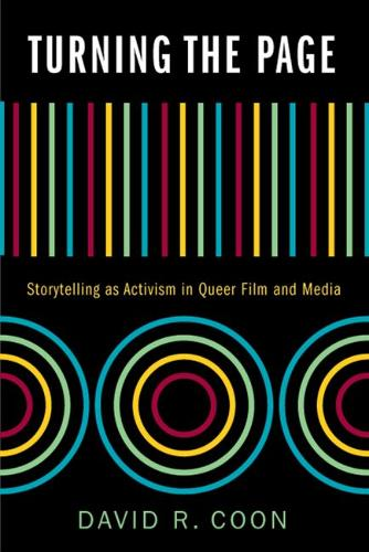 Turning the Page: Storytelling as Activism in Queer Film and Media (Hardback)