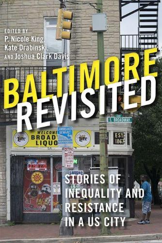 Baltimore Revisited: Stories of Inequality and Resistance in a US City (Hardback)