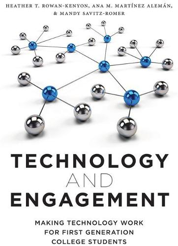 Technology and Engagement: Making Technology Work for First Generation College Students (Hardback)
