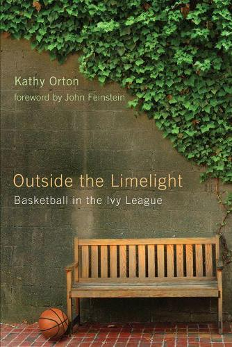 Outside the Limelight: Basketball in the Ivy League (Paperback)
